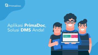 Aplikasi Primadoc, Solusi DMS Anda