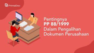 Pentingnya PP 881999 Dalam Pengalihan Dokumen Perusahaan