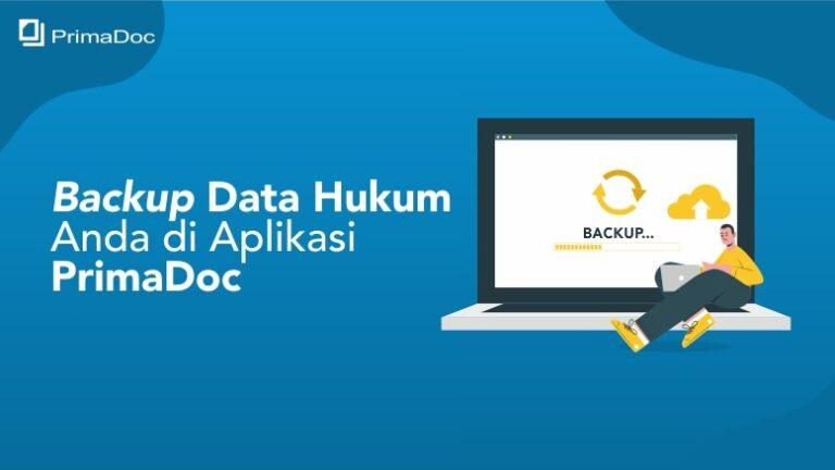 Backup Data Hukum Anda di Aplikasi PrimaDoc - Prima Doc